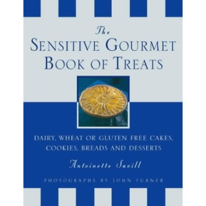 More from the Sensitive Gourmet: Cakes, Cookies, Desserts and Bread without Dairy, Wheat or Gluten