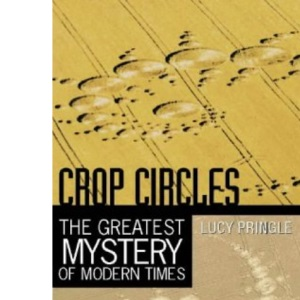 Crop Circles: The greatest mystery of modern times
