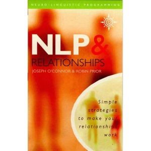 NLP and Relationships: Simple Strategies to Make Your Relationships Work