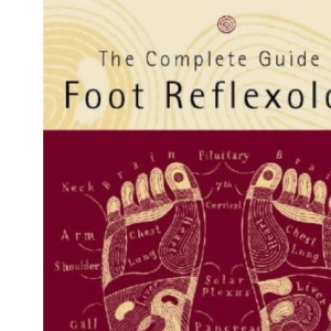 The Complete Guide to Foot Reflexology