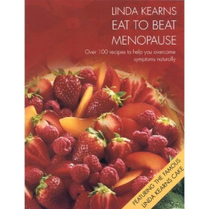Eat to Beat Menopause: Over 100 recipes to help you overcome symptoms naturally