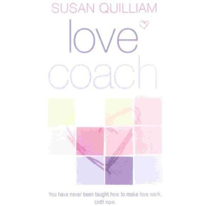 Love Coach: You have never been taught how to make love work.  Until Now.: You Have Never Been Taught How to Make Love, Until Now