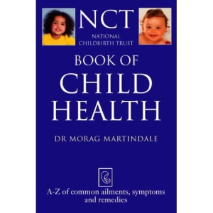 NCT - Book of Child Health: A-Z of common ailments, symptoms and remedies (National Childbirth Trust Guides)