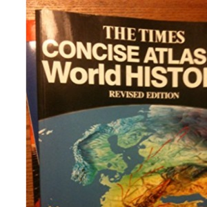 Times Concise Atlas of World History