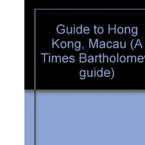 Guide to Hong Kong, Macau (A Times Bartholomew guide)