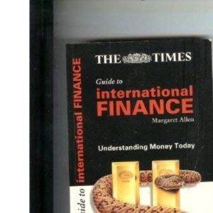 Times Guide to International Finance: Understanding Money Today