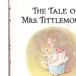 The Tale of Mrs. Tittlemouse (The Original Peter Rabbit books)