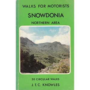 Snowdonia Walks for Motorists: Northern Area (Walks for motorists series: Warne Gerrard guides for walkers)
