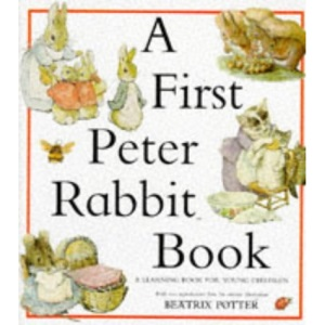 A First Peter Rabbit Book: A Learning Book For Young Children (The World of Peter Rabbit S.)