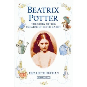 Beatrix Potter : The Story of the Creator of Peter Rabbit