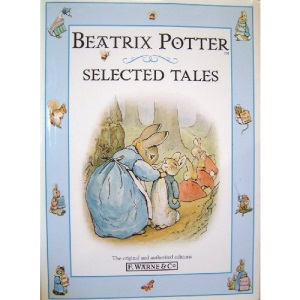 Selected Tales from Beatrix Potter: The Tale of Peter Rabbit;the Tale of Timmy Tiptoes;the Tale of the Pie and the Patty-Pan;the Tale of Johnny Town-Mouse