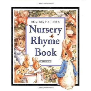 Beatrix Potter's Nursery Rhyme Book (The World of Peter Rabbit Collection 2)