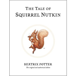 The Tale of Squirrel Nutkin: The World of Beatrix Potter Book 2