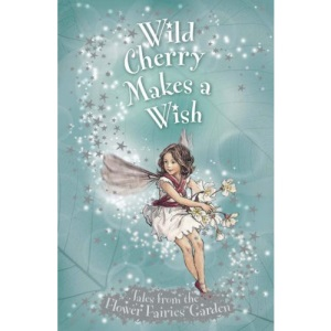 Wild Cherry Makes a Wish (Flower Fairies Secret Stories)