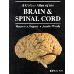 A Colour Atlas of Brain and Spinal Cord