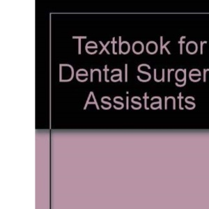 A Textbook for Dental Surgery Assistants (Nursing textbooks)