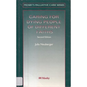 Caring For Dying People Of Different Faiths (Mosby's Palliative Care)