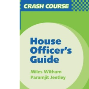 Crash Course:  House Officer's Guide (Crash Course-UK)