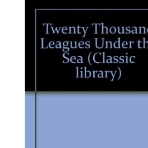 Twenty Thousand Leagues Under the Sea (Classic library)