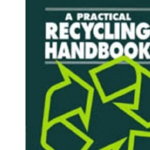 A Practical Recycling Handbook