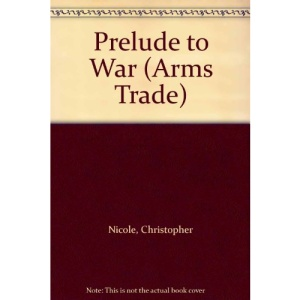 Prelude to War (Arms Trade)