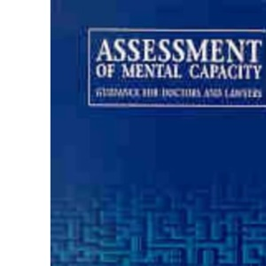 Assessment of Mental Capacity: Guidance for Doctors and Lawyers (Law Society)
