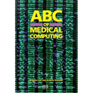 ABC of Medical Computing (ABC Series)
