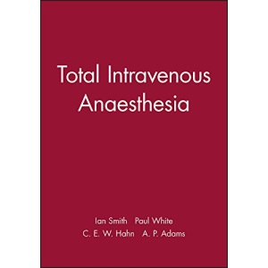 Total Intravenous Anaesthesia (Principles and Practice)