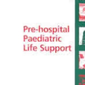 Prehospital Paediatric Life Support (Advanced Life Support Group)
