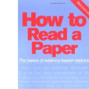 How to Read a Paper: The Basics of Evidence Based Medicine (HOW – How To)