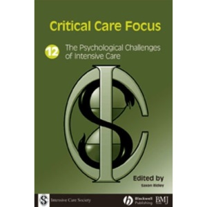The Psychological Challenges of Intensive Care (Critical Care Focus)