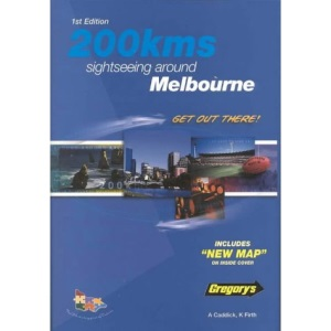 200kms Sightseeing Around Melbourne (Gregory's Touring & Recreational Guides)