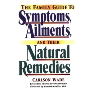The Family Guide to Symptoms, Ailments and Their Natural Remedies