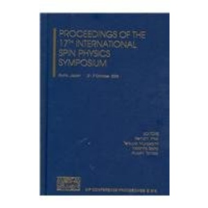 Proceedings of the 17th International Spin Physics Symposium (AIP Conference Proceedings / High Energy Physics)