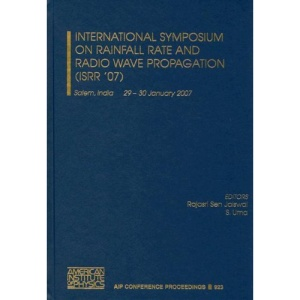 International Symposium on Rainfall Rate and Radio Wave Propagation (ISRR '07) (AIP Conference Proceedings)