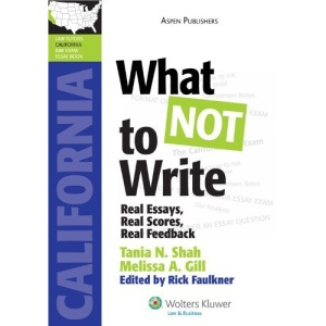What Not to Write: Real Essays, Real Scores, Real Feedback (LawTutors California Bar Exam Essay Books)
