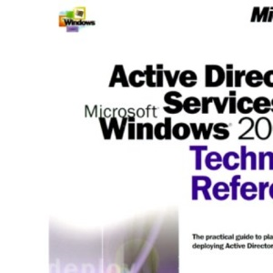 Active Directory Services for Microsoft Windows 2000 Technical Reference (Microsoft Technical Reference)