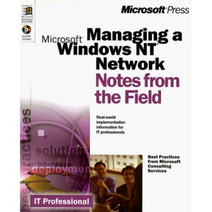 Managing a Windows NT Network: Notes from the Field