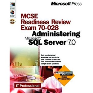 MCSE Readiness Review: Administrating SQL Server 7