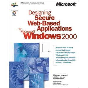 Designing Secure Web Based Applications for Windows 2000 (DV-MPS Designing)