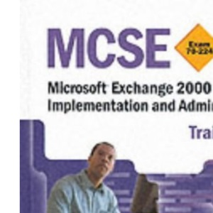 Exchange 2000 Server: MCSE Training Kit