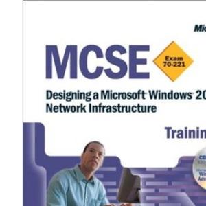 Designing a Windows 2000 Network Infrastructure MCSE Kit (MCSE Training Kits)
