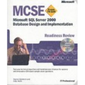 MCSE Readiness Review: Designing and Implementing Databases with SQL Server