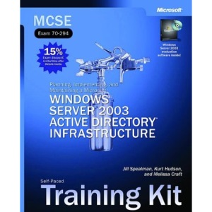 MCSE Planning, Implementing & Maintaining a Windows Server 2003 Active Directory Infrastructure Training Kit: Planning, Implementing, and Maintaining ... Training Kit (MCSE self-paced training kit)