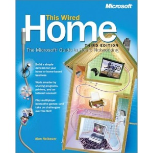 This Wired Home: The Microsoft Guide to Home Networking