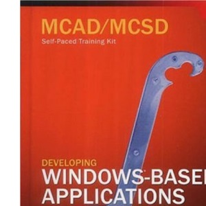Developing Windows Applications with VB.NET and C#.NET (MCAD/MCSD Self Paced Training Kit)