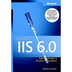 IIS 6.0 Administrator's Pocket Consultant (IT-Administrator's Pocket Consultant)