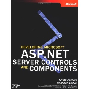 Developing Microsoft® ASP.NET Server Controls and Components (Pro-Developer)