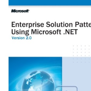 Enterprise Solution Patterns Using Microsoft .NET