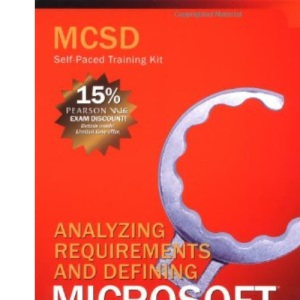 MCSD Self Paced Training Kit: Analyzing Requirements and Defining .NET Solution Architectures